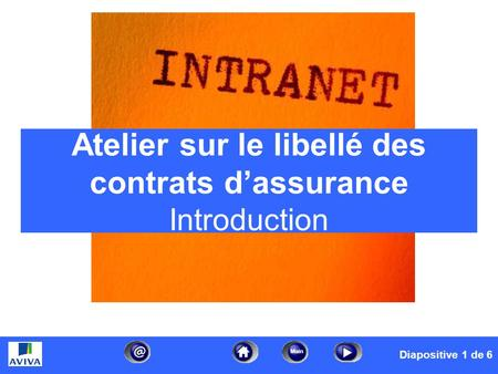 Date/timefooter1 Main Atelier sur le libellé des contrats dassurance – Introduction Diapositive 1 de 6 Service de la formation en indemnisation – 2005.