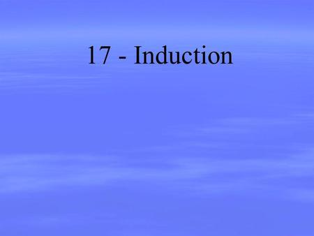 17 - Induction.