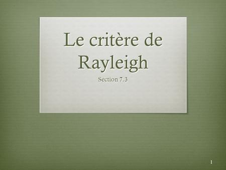 Le critère de Rayleigh Section 7.3.