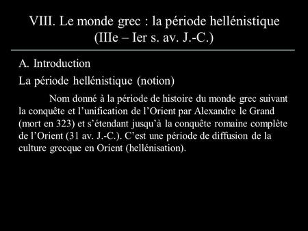 A. Introduction La période hellénistique (notion)