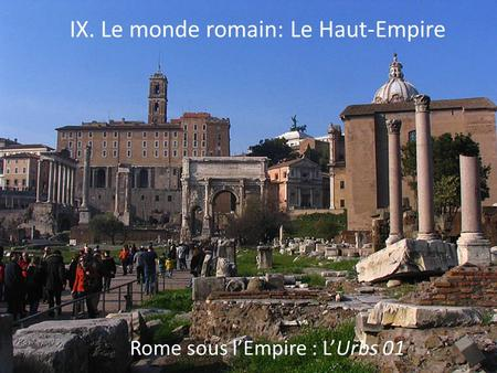 IX. Le monde romain: Le Haut-Empire