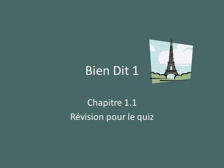 Bien Dit 1 Chapitre 1.1 Révision pour le quiz. Listen and indicate how old each person is. A. 4 ans B. 11 ans C. 27 ans D. 14 ans E. 16 ans.