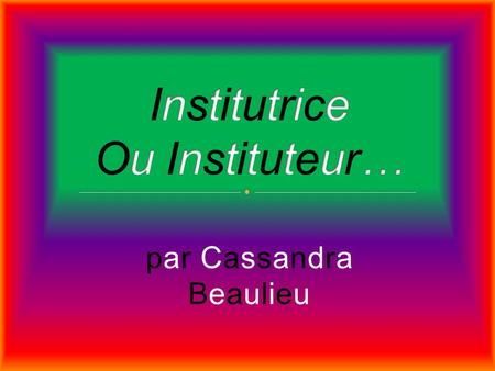 Institutrice Ou Instituteur…