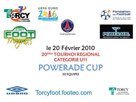 POWERADE CUP le 20 Février 2010 Torcyfoot.footeo.com