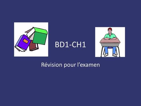 BD1-CH1 Révision pour lexamen. Avoir= to have I have a CD. Jai un CD. I dont have any CDs. Je nai pas de CD.