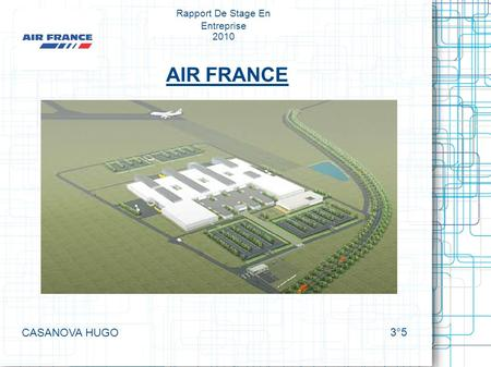 Rapport De Stage En Entreprise 2010 AIR FRANCE CASANOVA HUGO 3°5.