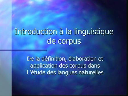 Introduction à la linguistique de corpus