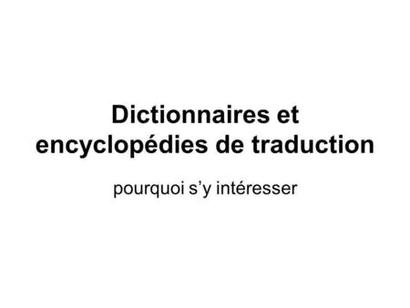 Dictionnaires et encyclopédies de traduction