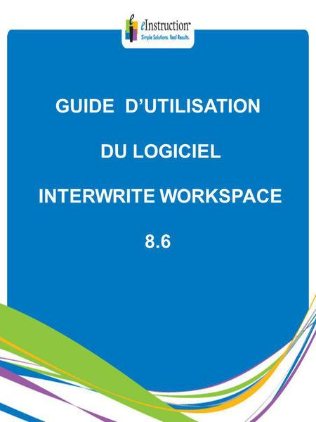 GUIDE DUTILISATION DU LOGICIEL INTERWRITE WORKSPACE 8.6.