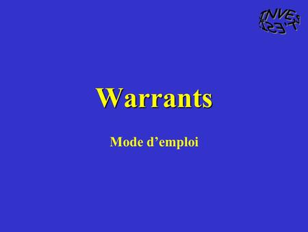 INVEST'ESI. Warrants Mode d'emploi.