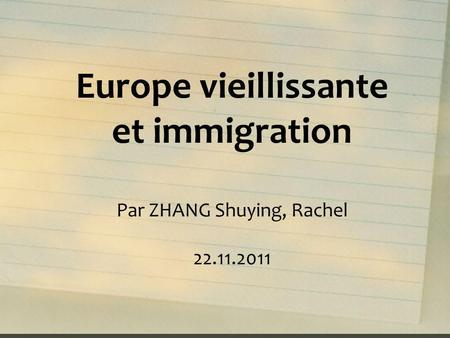Europe vieillissante et immigration Par ZHANG Shuying, Rachel 22.11.2011.