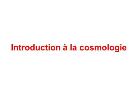 Introduction à la cosmologie