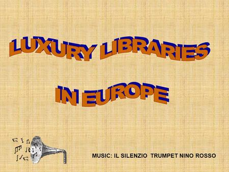 LUXURY LIBRARIES IN EUROPE MUSIC: IL SILENZIO TRUMPET NINO ROSSO.