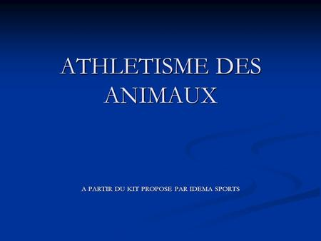 ATHLETISME DES ANIMAUX A PARTIR DU KIT PROPOSE PAR IDEMA SPORTS.