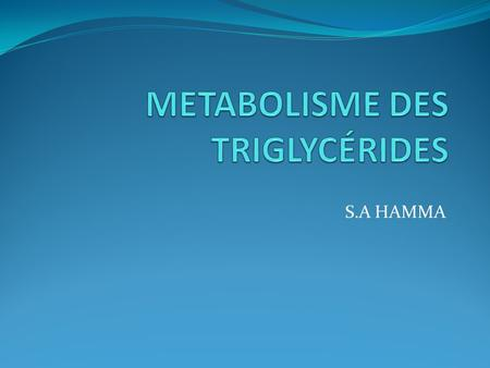 S.A HAMMA. INTRODUCTION 1 CH 2 -O-CO-R 1 Groupement acyle CH- O-CO- R2 CH2-O-CO-R3 Squelette glycérol liaison ester Triglycerides.
