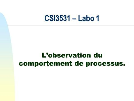 CSI3531 – Labo 1 Lobservation du comportement de processus.