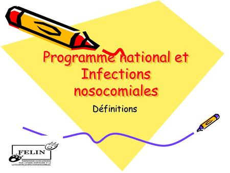 Programme national et Infections nosocomiales