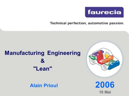 2006 10 Mai Manufacturing Engineering & Lean Alain Prioul.