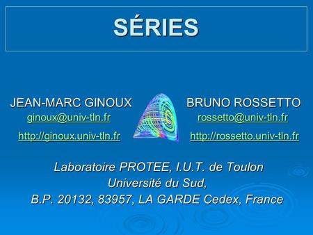SÉRIES JEAN-MARC GINOUX BRUNO ROSSETTO