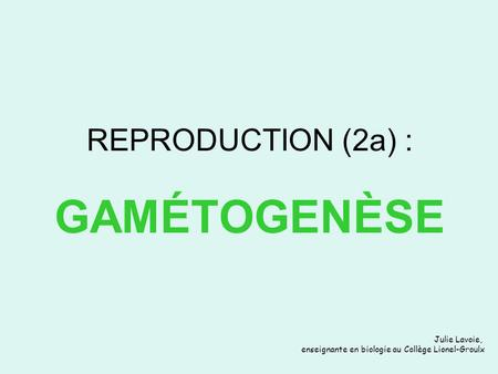 REPRODUCTION (2a) : GAMÉTOGENÈSE