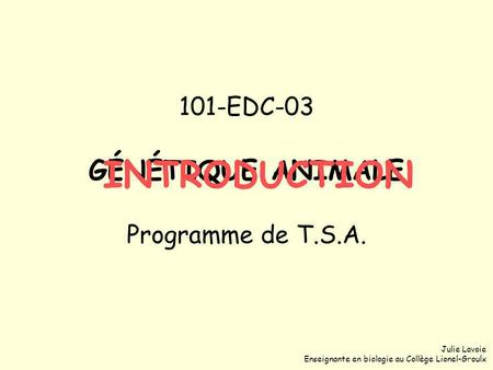 101-EDC-03 GÉNÉTIQUE ANIMALE Programme de T.S.A.