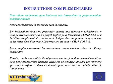INSTRUCTIONS COMPLEMENTAIRES ROLE DES DIFFERENTS ELEMENTS
