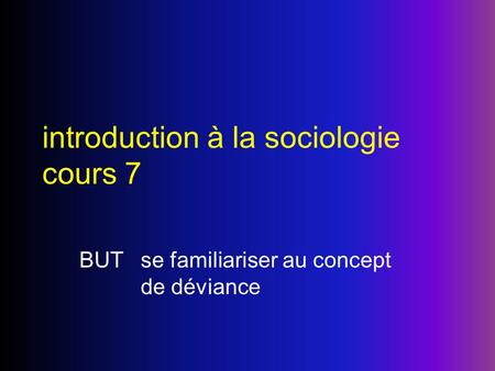introduction à la sociologie cours 7