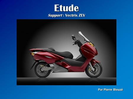 Etude Support : Vectrix ZEV