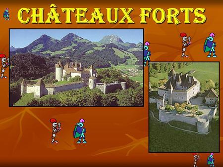 Châteaux forts.