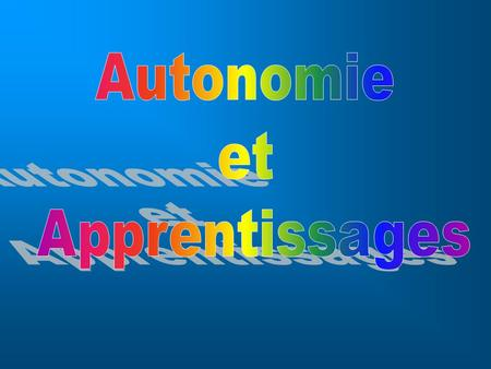 Autonomie et Apprentissages.