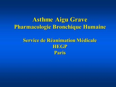 Asthme Aigu Grave Pharmacologie Bronchique Humaine