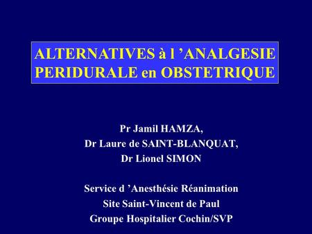 ALTERNATIVES à l 'ANALGESIE PERIDURALE en OBSTETRIQUE
