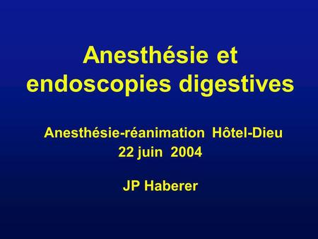 Endoscopies digestives Techniques - Endoscopies hautes - Endoscopies basses - Endoscopies diagnostiques - Endoscopies thérapeutiques.