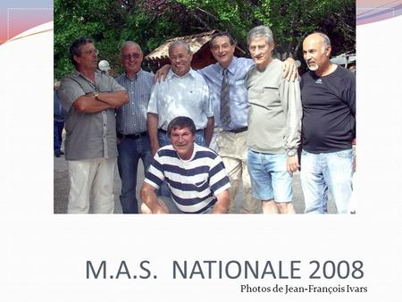 M.A.S. NATIONALE 2008 Photos de Jean-François Ivars.