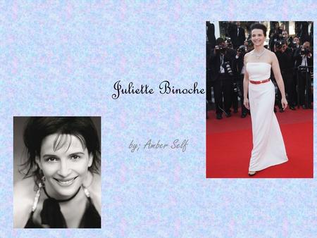 Juliette Binoche by; Amber Self.
