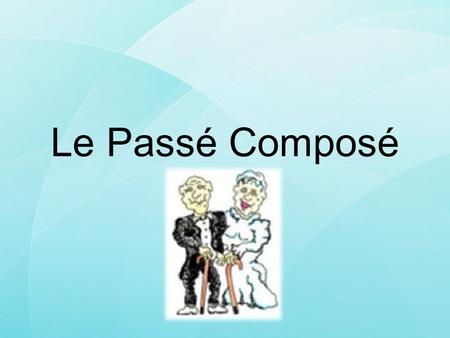 Le Passé Composé. ÊTRE ou AVOIR Avoir + participe passéÊtre + participe passé does NOT agree used with most verbs DOES agree – masculin ou feminin? singulier.