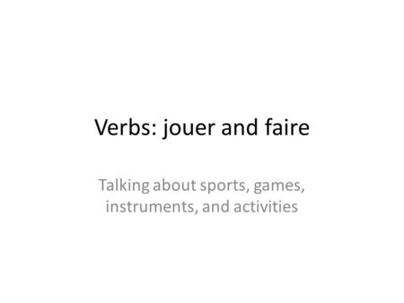 Talking about sports, games, instruments, and activities
