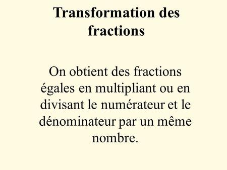 Transformation des fractions