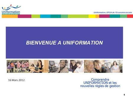 BIENVENUE A UNIFORMATION