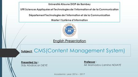 Subject: CMS(Content Management System) Université Alioune DIOP de Bambey UFR Sciences Appliquées et Technologies de l'Information et de la Communication.