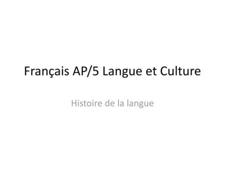 Français AP/5 Langue et Culture