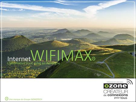 WIFIMAX Internet L'alternative Haut débit en Auvergne R R
