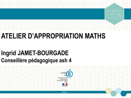 ATELIER D'APPROPRIATION MATHS