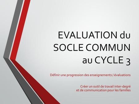 EVALUATION du SOCLE COMMUN au CYCLE 3