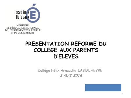PRESENTATION REFORME DU COLLEGE AUX PARENTS D'ELEVES