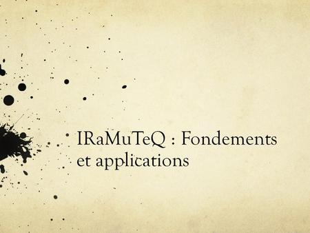 IRaMuTeQ : Fondements et applications