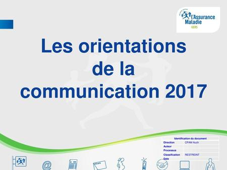 Les orientations de la communication 2017