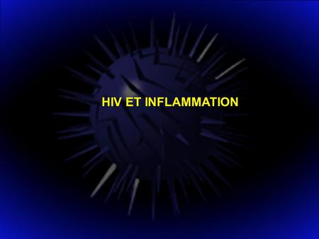 HIV ET INFLAMMATION.