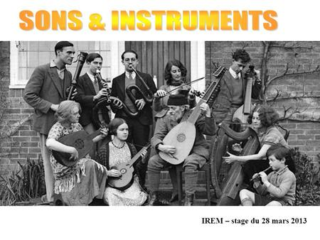 SONS & INSTRUMENTS IREM – stage du 28 mars 2013.