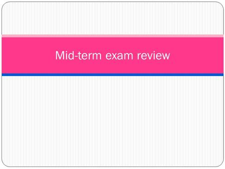 Mid-term exam review. Conjugate avoir – JaiNous avons Tu asVous avez Il/elle/on aIls ont To have.